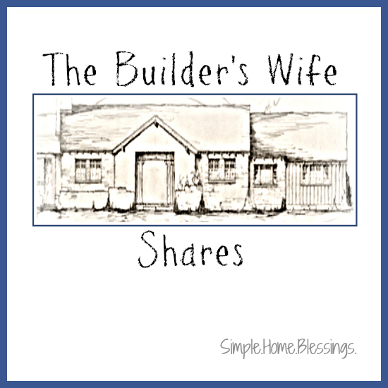 The Builder's Wife Shares