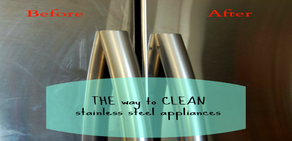 THE way to CLEAN stainless steel appliances_