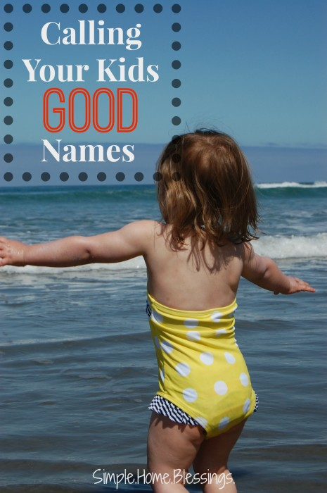 Calling Your Kids GOOD names
