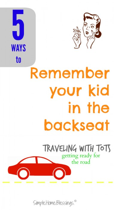 5 ways to remember your kid in the back seat