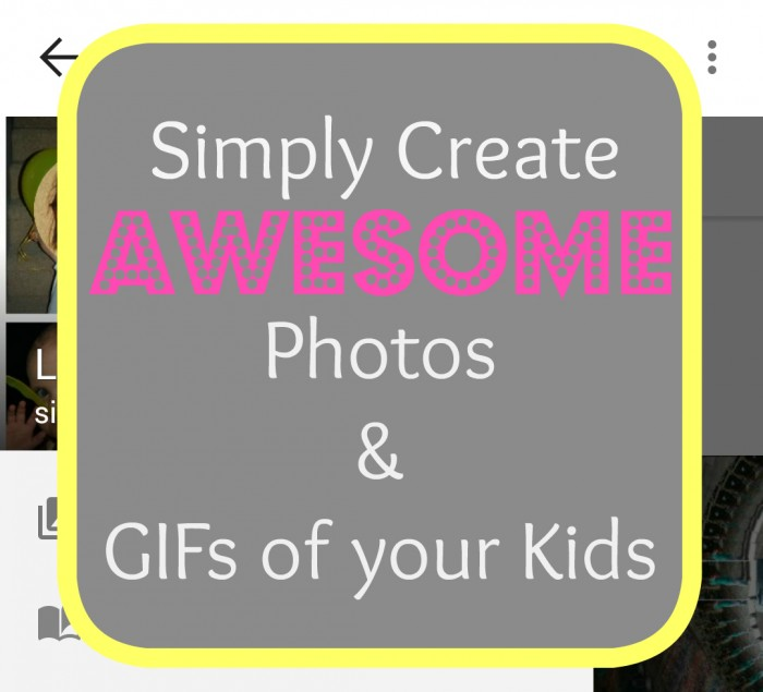 tutorial for creating awesome photos and GIFs of your Kids