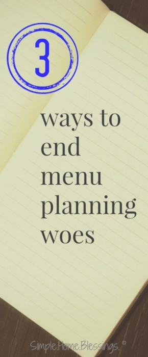 make these 3 changes to your menu planning routine to say goodbye to the hassle of menu planning