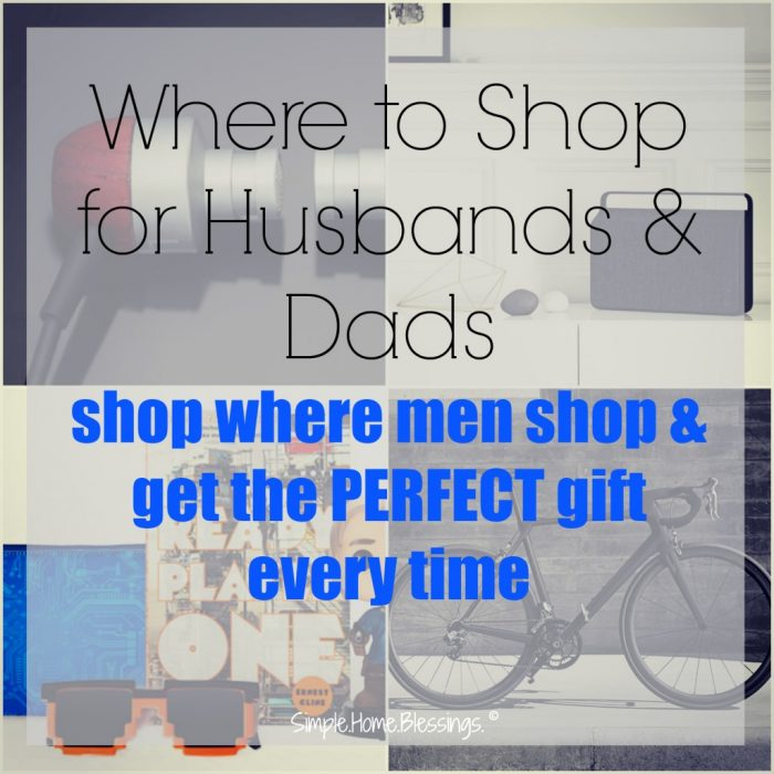 Where to Shop for Husbands & Dads