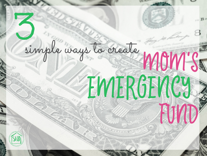 3 simple ways to create a Mom's emergency fund