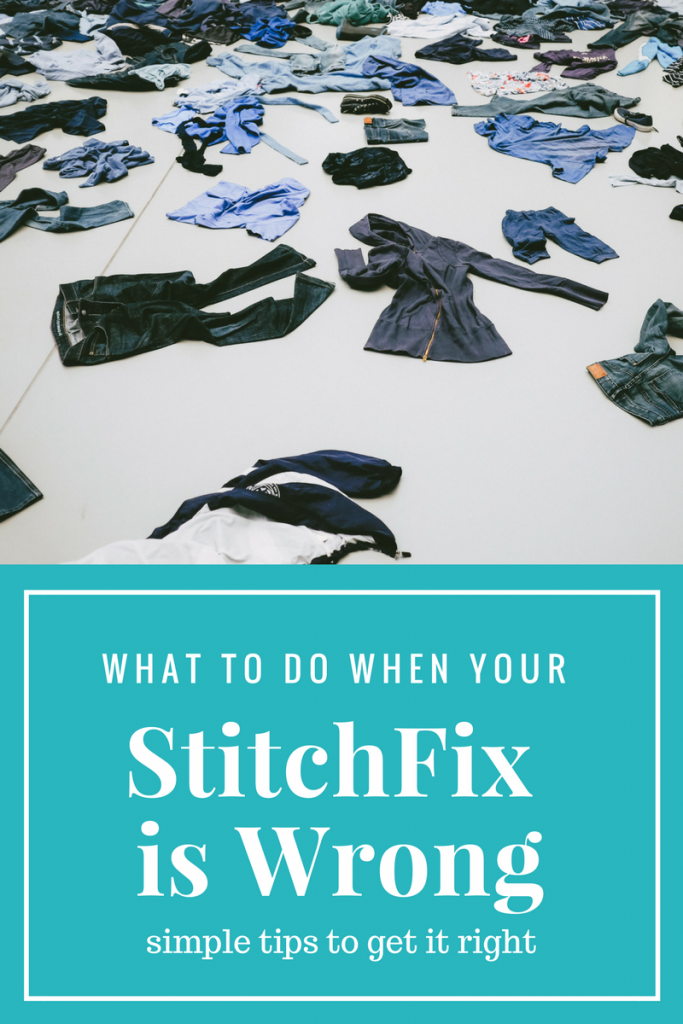 What to do when your StitchFix is WRONG. Simple solutions to make it right.