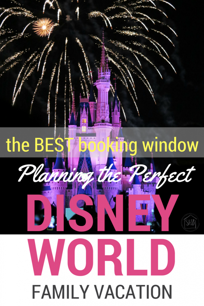 Planning the Perfect Disney World vacation - when to book