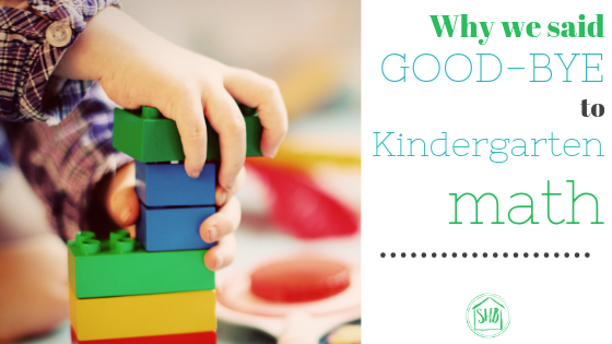 Why we said Goodbye to Kindergarten math