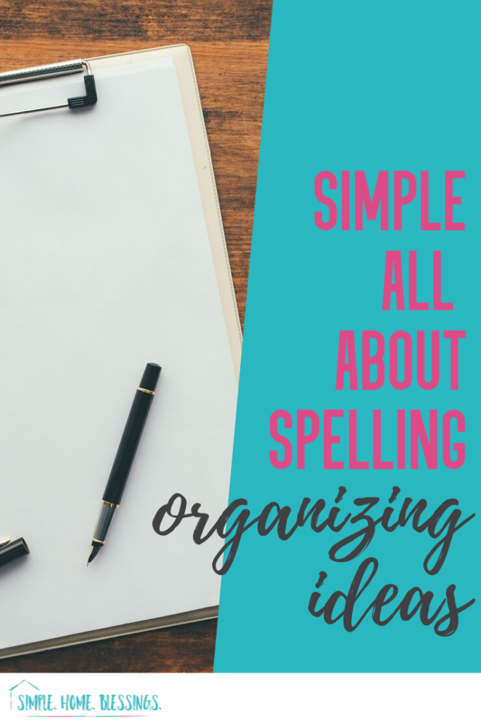 simple tips for organizing all about spelling for your homeschool spelling - includes free printable spelling sheets