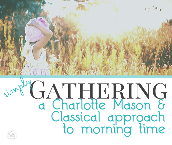 simple morning time practice of gathering together with family to explore art, music, truth, goodness, and beauty