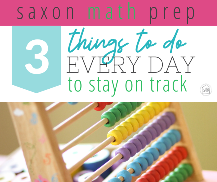 3 simple things to do each day to prepare to teach Saxon Math to early elementary homeschool students.  Stay on track with these super easy steps.