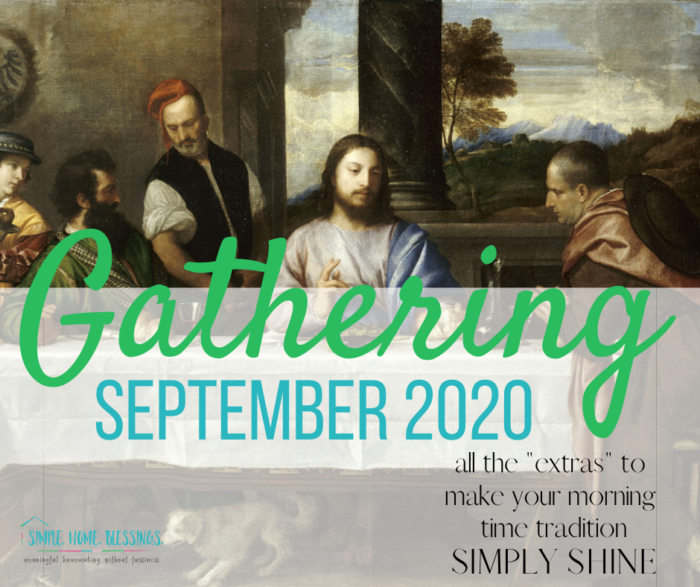 Gathering: September 2020 extras, more details and resources for your morning time tradition