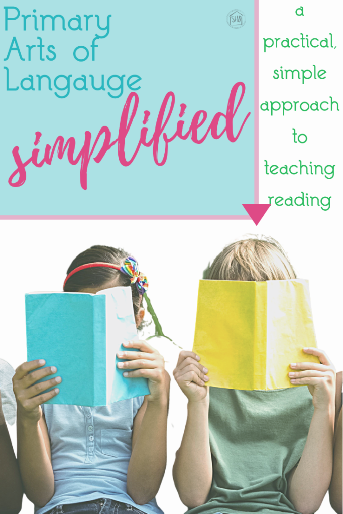 a simplified approach to teaching reading using IEW's Primary Arts of Language curriculum (a strong phonics based program)