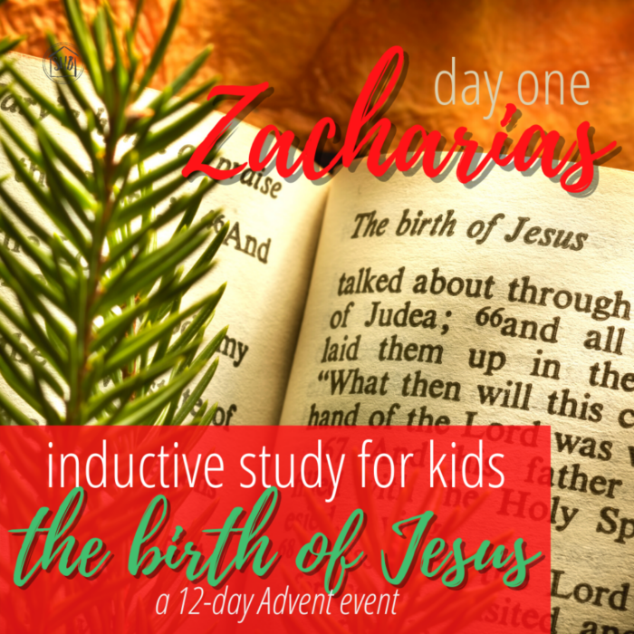 a simple Inductive Bible study for kids (and families) to learn the story of Jesus' birth - day one-Zacharias