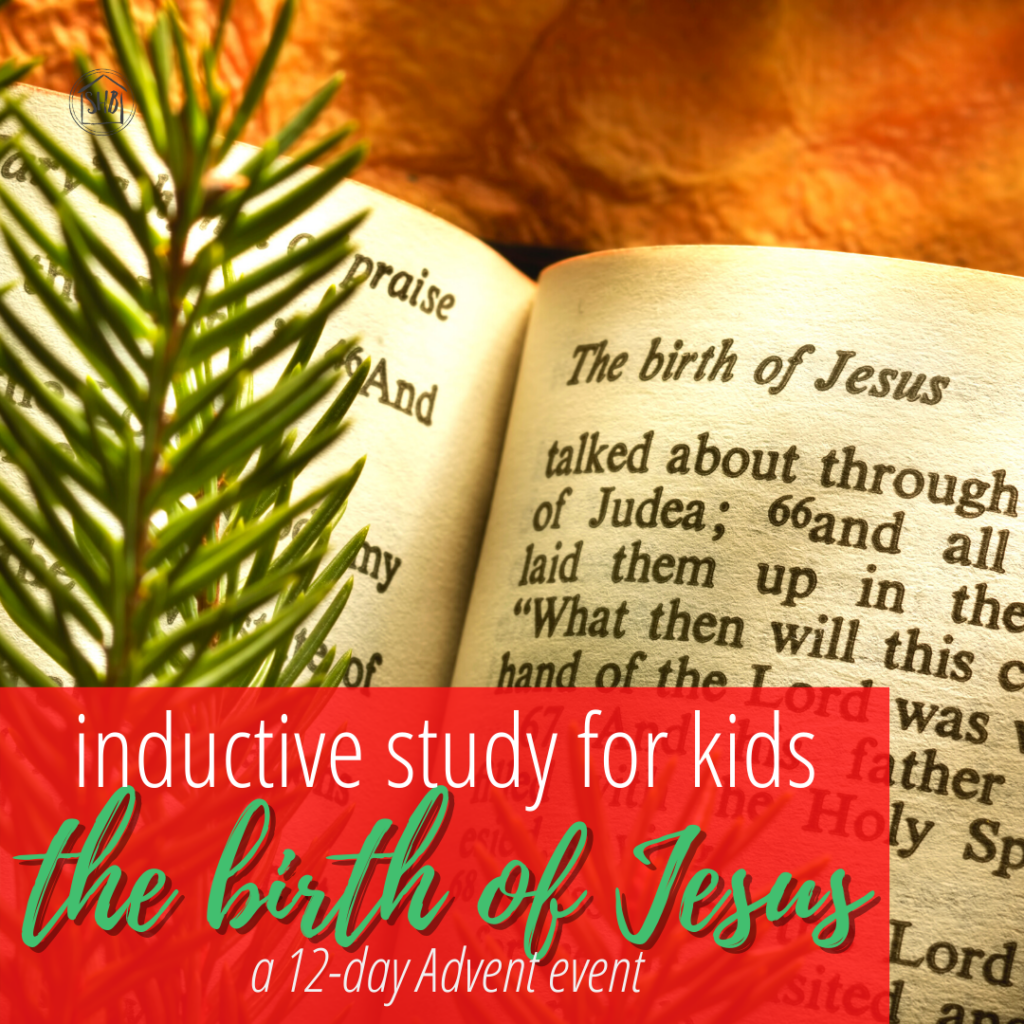 Inductive Study for Kids - the story of the birth of Jesus