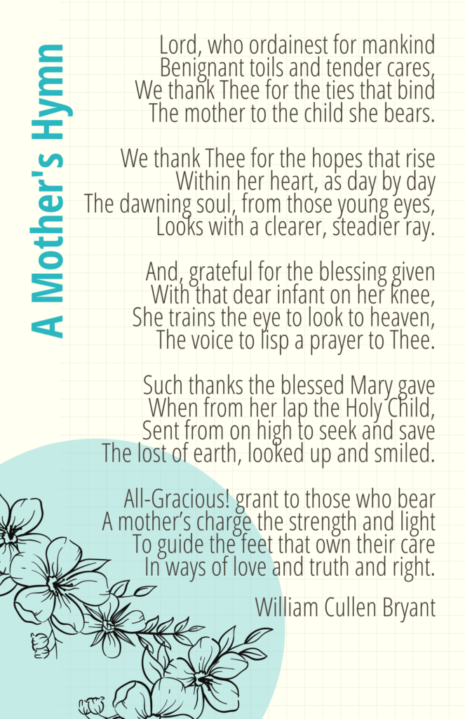 A Mother's Hymn by William Cullen Bryant - encouragement for moms