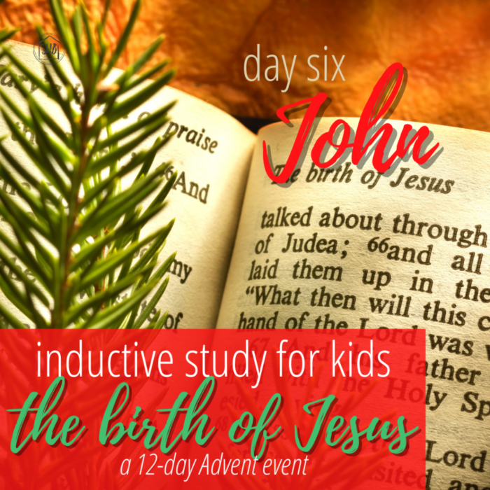 a simple Inductive Bible study for kids (and families) to learn the story of Jesus' birth - day six - John the Baptist as a child