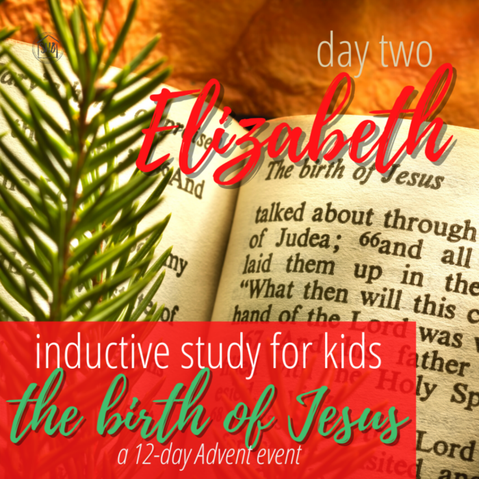a simple Inductive Bible study for kids (and families) to learn the story of Jesus' birth - day two - Elizabeth
