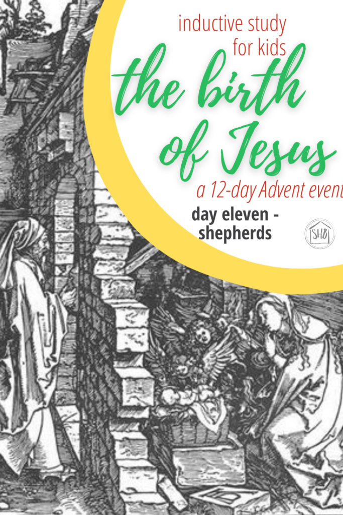 a simple Inductive Bible study for kids (and families) to learn the story of Jesus' birth - day eleven shepherds