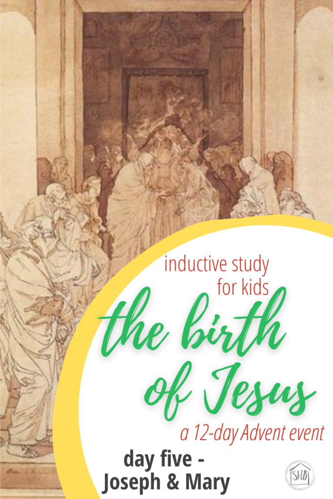 a simple Inductive Bible study for kids (and families) to learn the story of Jesus' birth - day five Joseph and Mary and a timeline