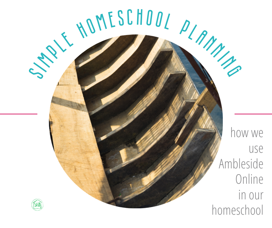 simple homeschool planning - the pillars of our homeschool or how we use Ambleside Online