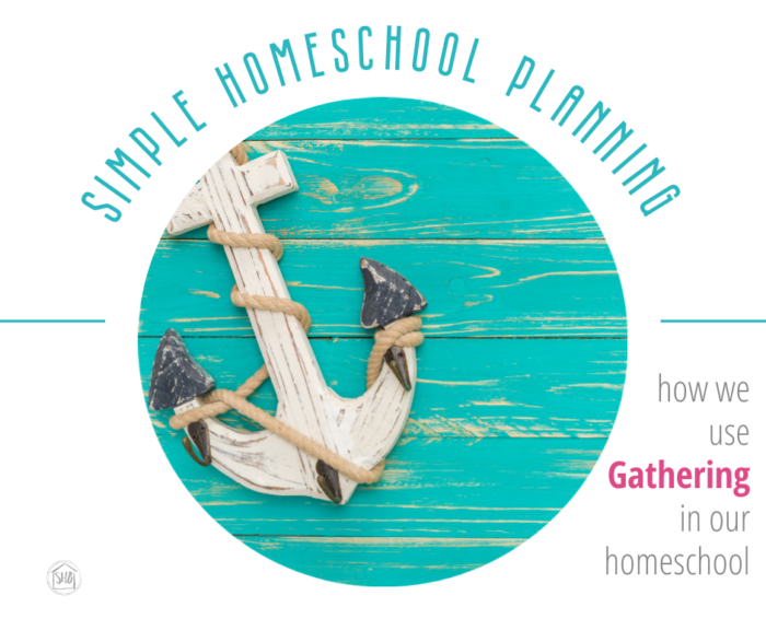 Homeschool planning tips - how we use Gathering (morning time) in our homeschool