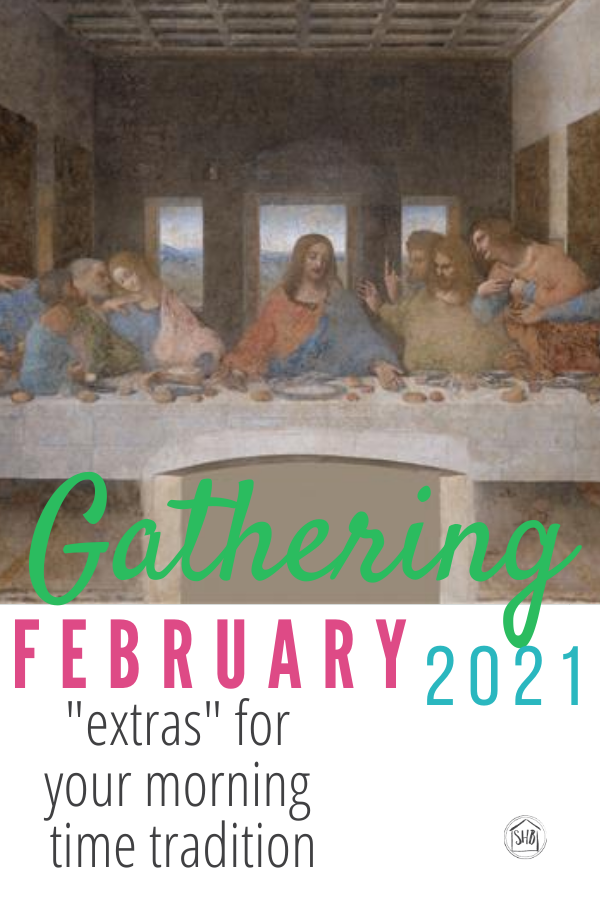 February 2021 Gathering (morning time) extras - make the tradition of morning time shine.