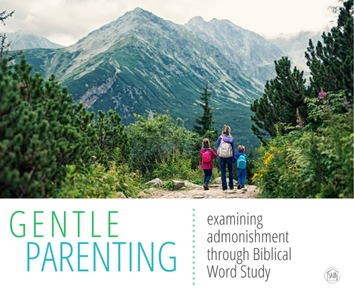 A Christian perspective of Gentle Parenting, examining Admonishment according to the word of God