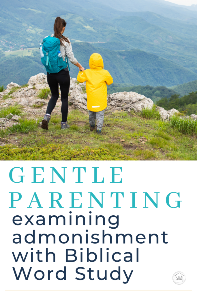A Christian perspective of Gentle Parenting, examining Admonishment according to the word of God - using Biblical Word Study