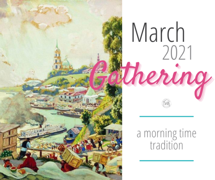 The extras for your morning time tradition for March 2021 Gathering.  Some simple ideas for making your Gathering shine