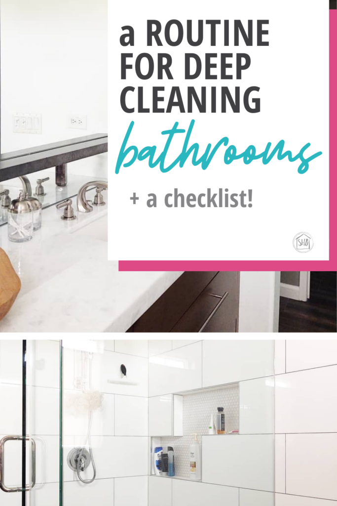 a detailed step-by-step deep cleaning routine for bathrooms, includes a free printable checklist to keep you on track