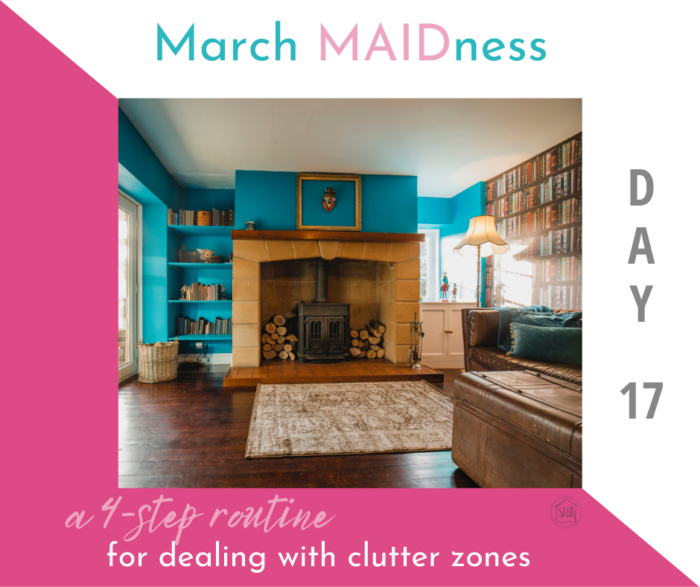 simple strategies for dealing with clutter zones in your home, have a plan and a routine for dealing with household clutter