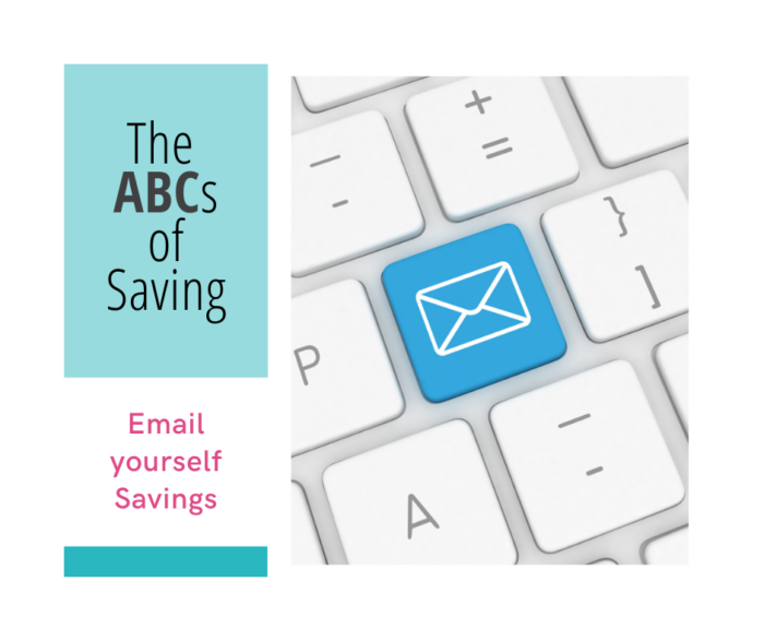 ABCs of Saving - email yourself deals to a specific email account dedicated to savings emails, plus tips for keeping the email monster at bay