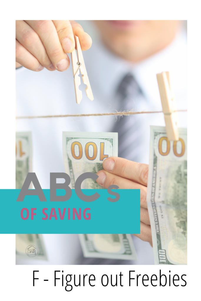 ABCs of Saving - Figure out Free; three ways to determine if a freebie is worth going after; plus the one freebie I will always chase down.