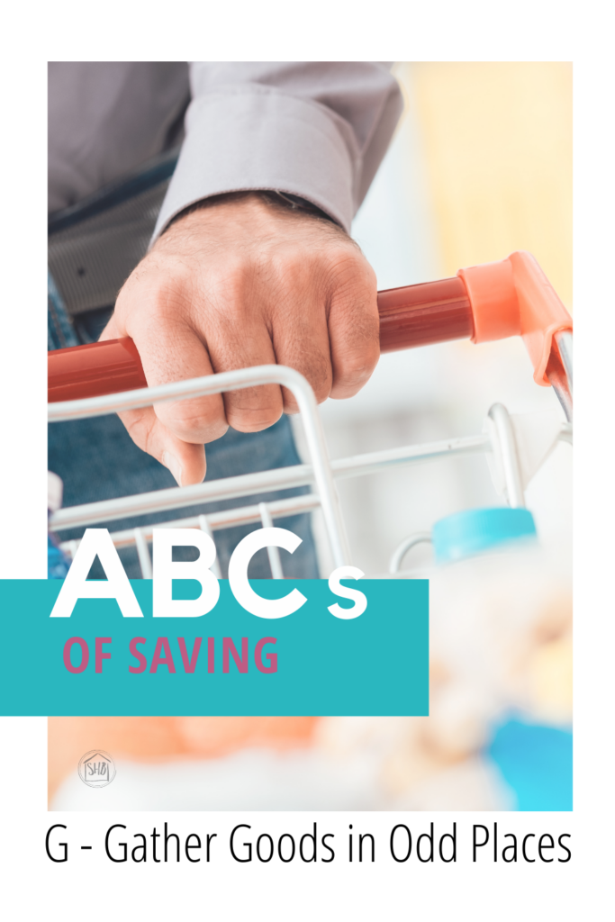 ABCs of Saving - Gather Goods in Odd Places - the out of the way places to buy everyday items at a discount