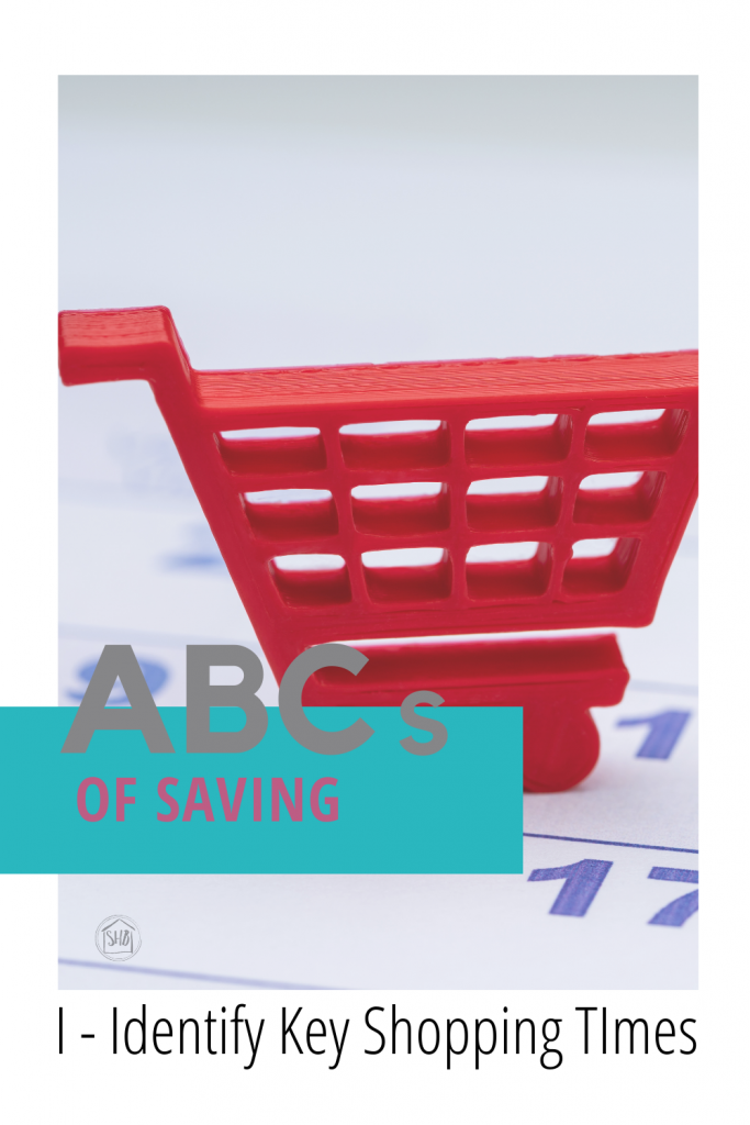 ABCs of Saving - Identify Key Shopping Times - a simple guide to shopping weekly, monthly, yearly and during peak times for savings
