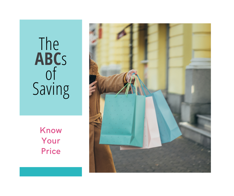 part of a series called ABCs of Saving - simple tips for saving money: know your price - how to learn your price and keep it in mind for