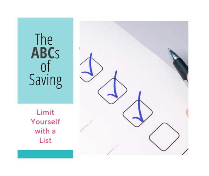 Part of a series, ABCs of Saving: Limit yourself with a List - ideas to help you save money. a set of lists to have on hand