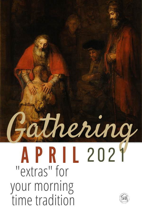 the extras for the April 2021 Gathering, riches for your morning time tradition include books, music, and the answers to the questions