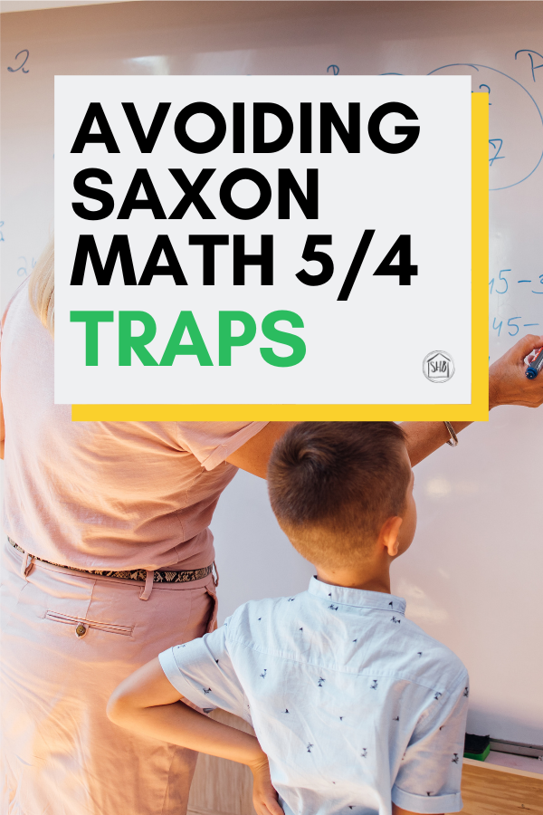 A sort of year end review of the lessons we learned in Saxon Math 5/4  - the traps of Saxon math 5/4 and how to avoid them