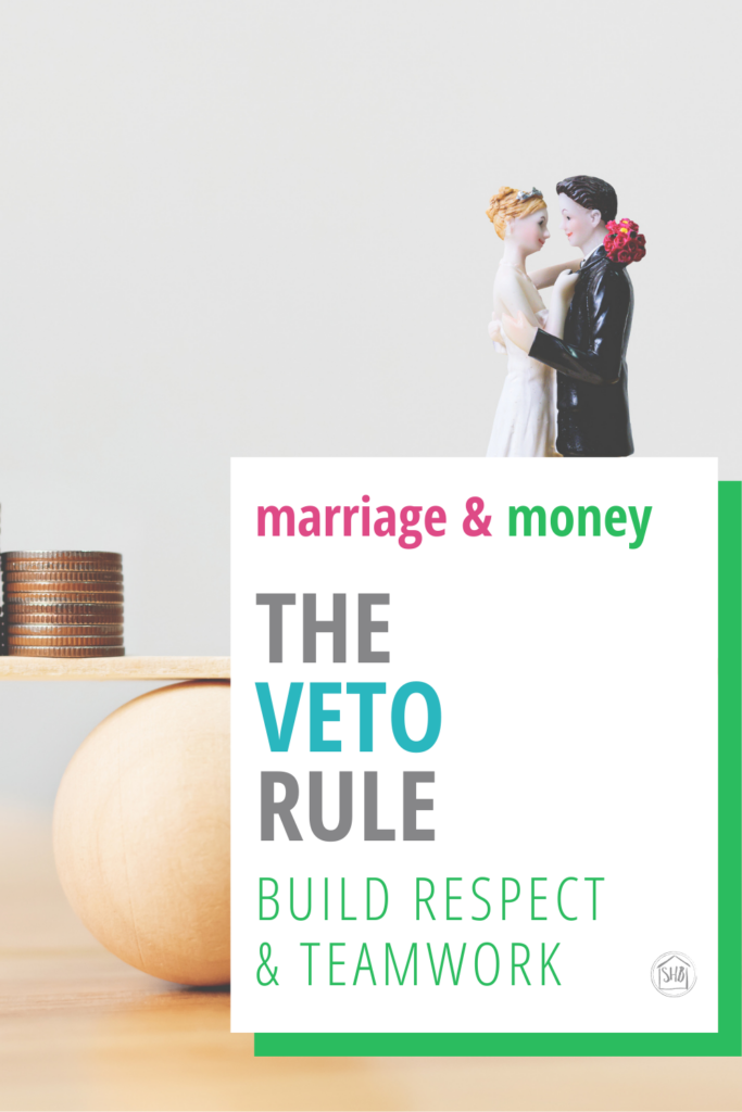 Marriage & Money advice - the second simple rule - The Veto Rule; avoid money fights and build teamwork and respect
