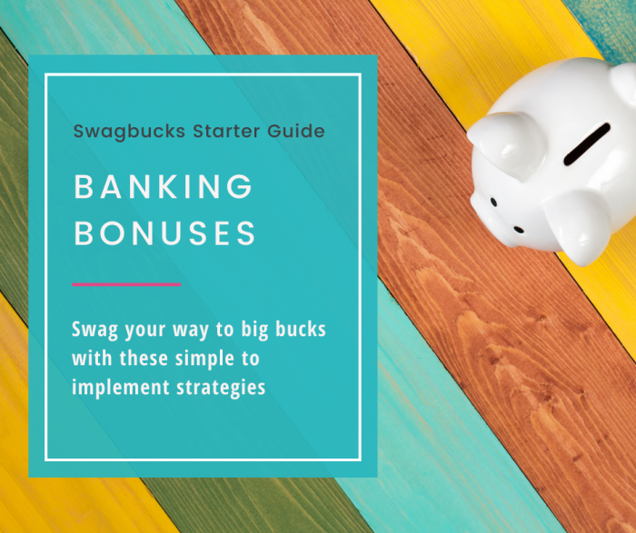 a comprehensive list of banking bonuses currently available with Swagbucks - use your bank balance to make some money