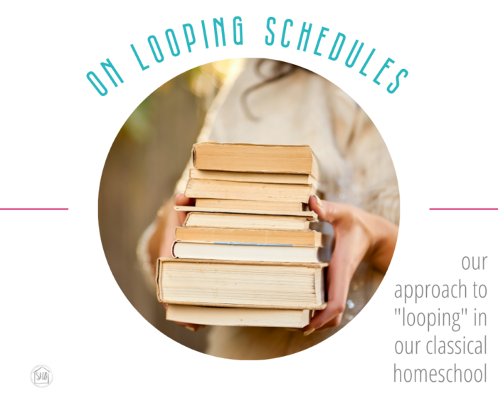 a discussion of looping schedules in a homeschool setting, our approach to scheduling habits in our Summer Term