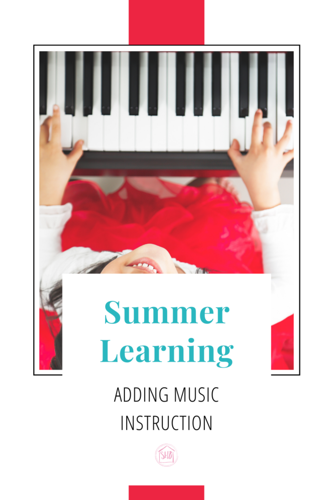 how we are adding music instruction to our homeschool during our Summer Term, ideas about expression and modeling in a Classical homeschool