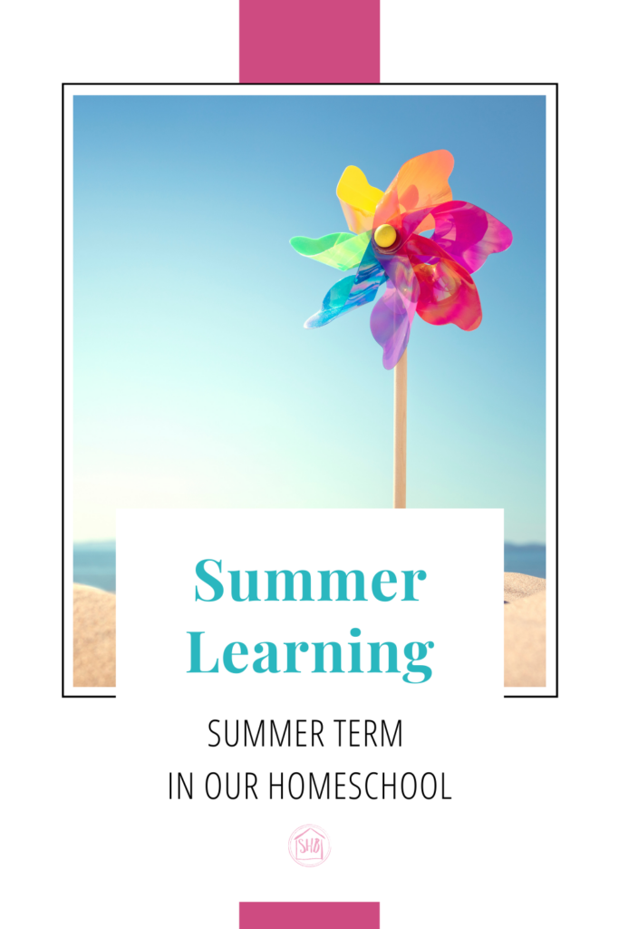 Introduction to our series on Summer Learning - the Summer Term in our homeschool.  The details of our school days in the summer.