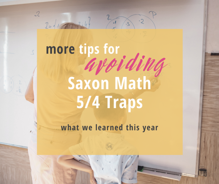 A second article about Saxon Math 5/4 - what we learned in the program and how to avoid Saxon Math traps 3 and 4.