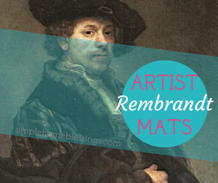 artist mats for Rembrandt van Rijn, a simple way to add art study, art, history, and art appreciation to your community or co-op.  also good for unit studies in homeschool